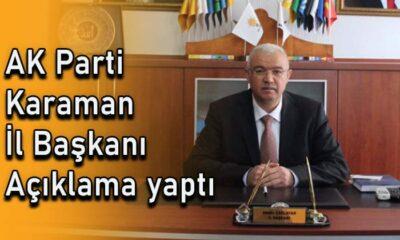 AK Parti Karaman İl Başkanı açıklama yaptı