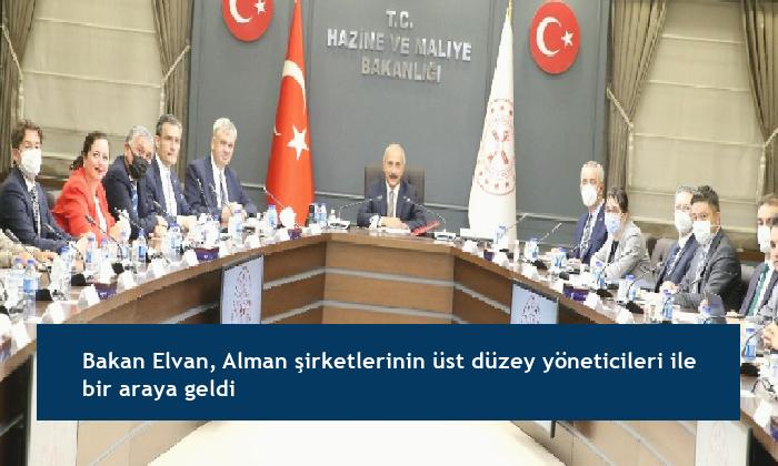 Bakan Elvan, Alman şirketlerinin üst düzey yöneticileri ile bir araya geldi