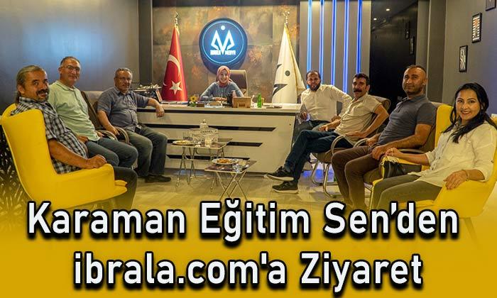Karaman Eğitim Sen'den ibrala.com'a ziyaret