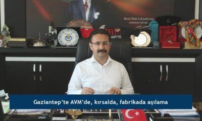 Gaziantep'te AVM'de, kırsalda, fabrikada aşılama