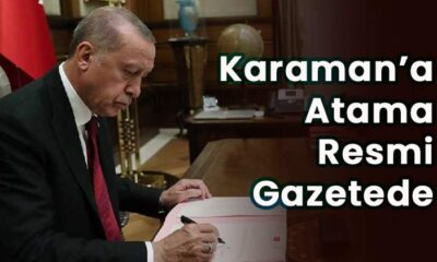 Karaman'a atama Resmi Gazetede yayınlandı