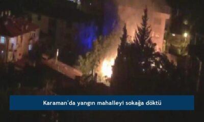 Karaman'da yangın mahalleyi sokağa döktü