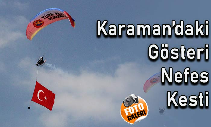 Karaman'daki gösteri nefes kesti
