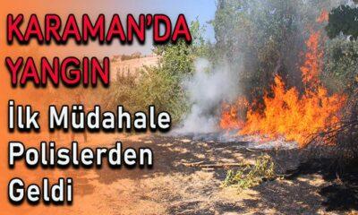 Karaman'da yangın! İlk müdahale polislerden geldi