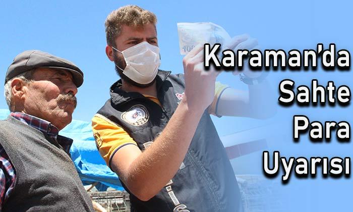 Karaman'da sahte para uyarısı
