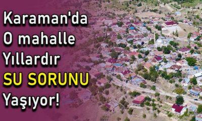 Karaman'da O mahalle yıllardır SU SORUNU yaşıyor!
