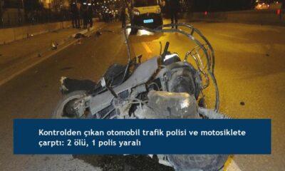 Kontrolden çıkan otomobil trafik polisi ve motosiklete çarptı: 2 ölü, 1 polis yaralı