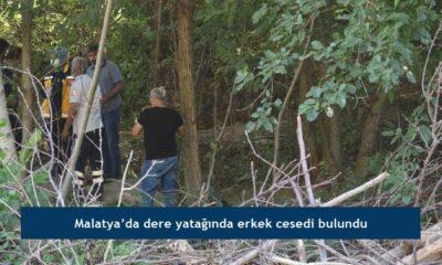 Malatya'da dere yatağında erkek cesedi bulundu