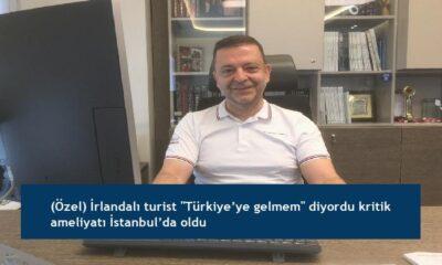"""(Özel) İrlandalı turist """"Türkiye'ye gelmem"""" diyordu kritik ameliyatı İstanbul'da oldu"""