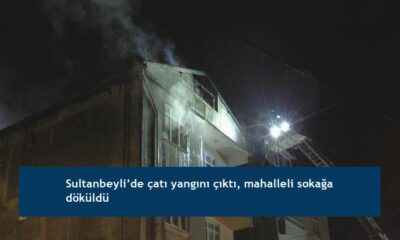 Sultanbeyli'de çatı yangını çıktı, mahalleli sokağa döküldü
