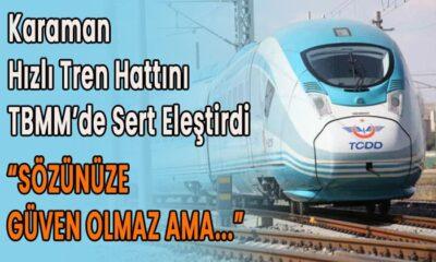 Karaman Hızlı Tren Hattını TBMM'de Sert Eleştirdi