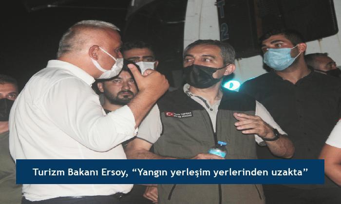 """Turizm Bakanı Ersoy, """"Yangın yerleşim yerlerinden uzakta"""""""