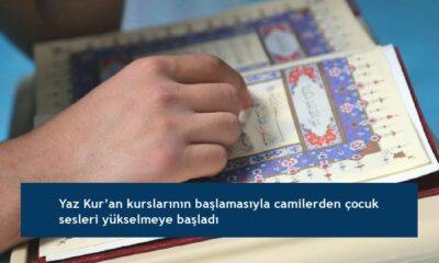 Yaz Kur'an kurslarının başlamasıyla camilerden çocuk sesleri yükselmeye başladı