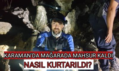 Karaman'da mağarada mahsur kaldı! Nasıl kurtarıldı?