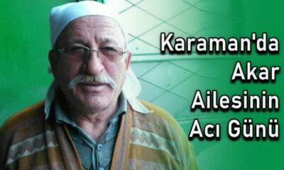 Karaman'da Akar ailesinin acı günü