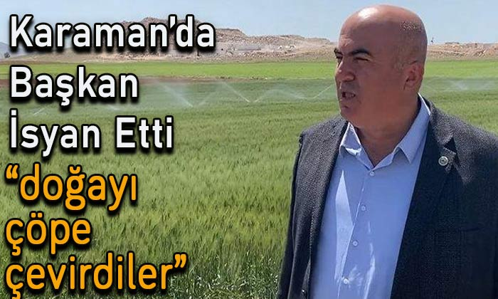 Karaman'da Başkan isyan etti!
