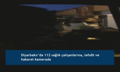 Diyarbakır'da 112 sağlık çalışanlarına, tehdit ve hakaret kamerada