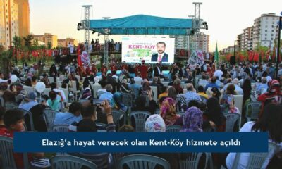 Elazığ'a hayat verecek olan Kent-Köy hizmete açıldı