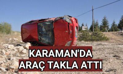 Karaman'da araç takla attı