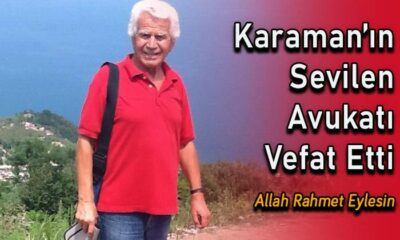 Karaman'ın sevilen avukatı vefat etti
