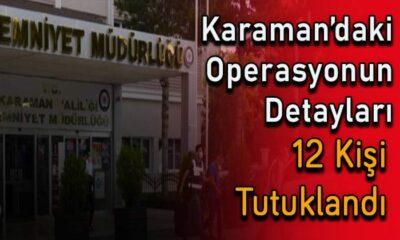 Karaman'daki operasyonun detayları