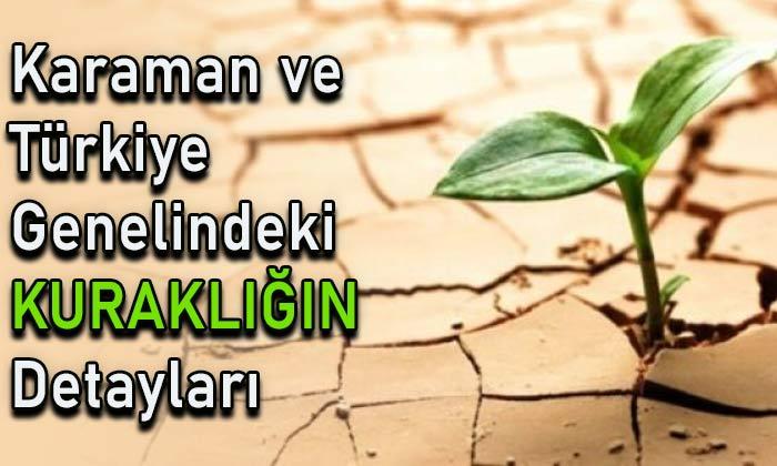 Karaman ve Türkiye'de kuraklığın detayları