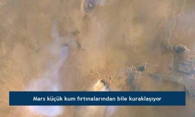 Mars küçük kum fırtınalarından bile kuraklaşıyor