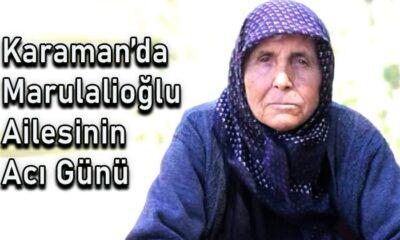 Karaman'da Marulalioğlu ailesinin acı günü