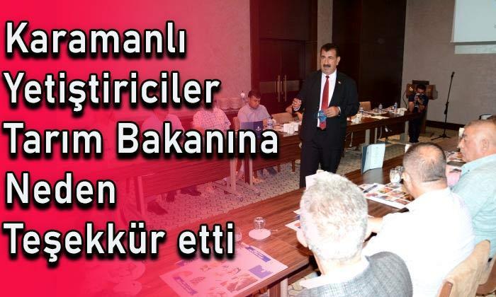 Karamanlılar Tarım Bakanına neden teşekkür etti?