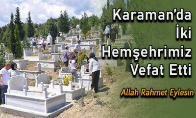 Karaman'da iki hemşehrimiz vefat etti