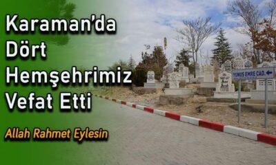 Karaman'da dört hemşehrimiz vefat etti