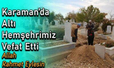 Karaman'da altı hemşehrimiz vefat etti