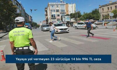 Yayaya yol vermeyen 23 sürücüye 14 bin 996 TL ceza