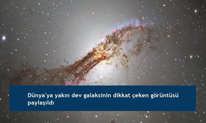Dünya'ya yakın dev galaksinin dikkat çeken görüntüsü paylaşıldı