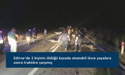 Edirne'de 2 kişinin öldüğü kazada otomobil önce yayalara sonra traktöre çarpmış