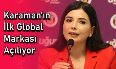 Karaman'ın ilk global markası açılıyor