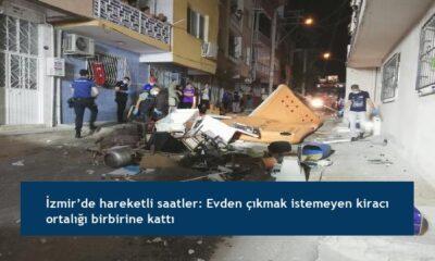 İzmir'de hareketli saatler: Evden çıkmak istemeyen kiracı ortalığı birbirine kattı