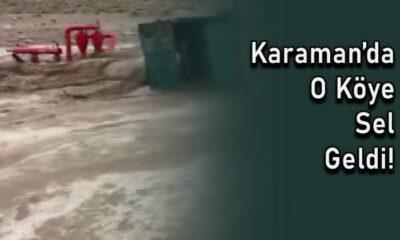 Karaman'da o köye sel geldi