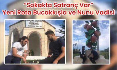 """""""Sokakta Satranç Var"""" Yeni Rota Bucakkışla ve Nunu Vadisi"""