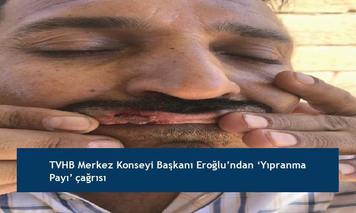 TVHB Merkez Konseyi Başkanı Eroğlu'ndan 'Yıpranma Payı' çağrısı