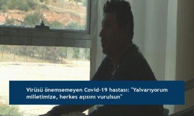 """Virüsü önemsemeyen Covid-19 hastası: """"Yalvarıyorum milletimize, herkes aşısını vurulsun"""""""