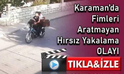 Karaman'da filmleri aratmayan hırsız yakalama olayı