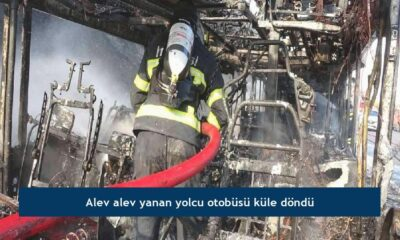 Alev alev yanan yolcu otobüsü küle döndü