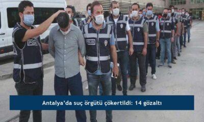 Antalya'da suç örgütü çökertildi: 14 gözaltı