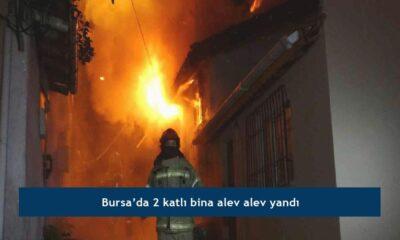 Bursa'da 2 katlı bina alev alev yandı