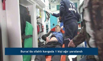 Bursa'da silahlı kavgada 1 kişi ağır yaralandı