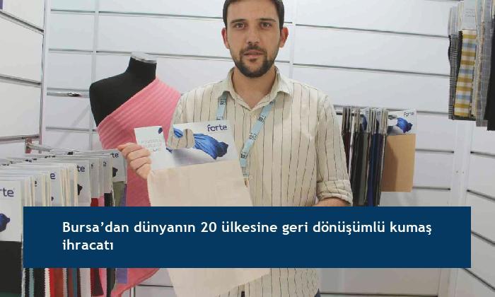 Bursa'dan dünyanın 20 ülkesine geri dönüşümlü kumaş ihracatı