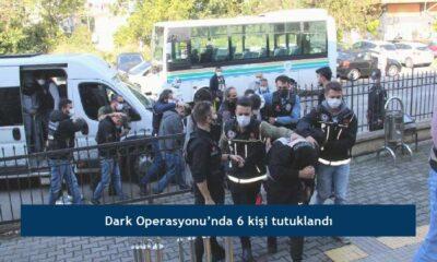 Dark Operasyonu'nda 6 kişi tutuklandı