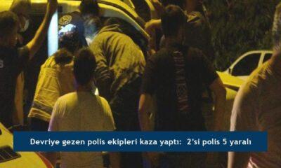 Devriye gezen polis ekipleri kaza yaptı:  2'si polis 5 yaralı