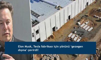 Elon Musk, Tesla fabrikası için yönünü 'gezegen dışına' çevirdi!